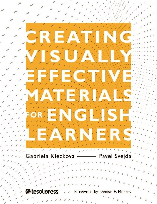 Creating Visually Effective Materials for English Learners by Gabriela Kleckova and Pavel Svejda