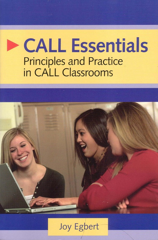 CALL Essentials: Principles and Practices in CALL Classrooms (Paper)