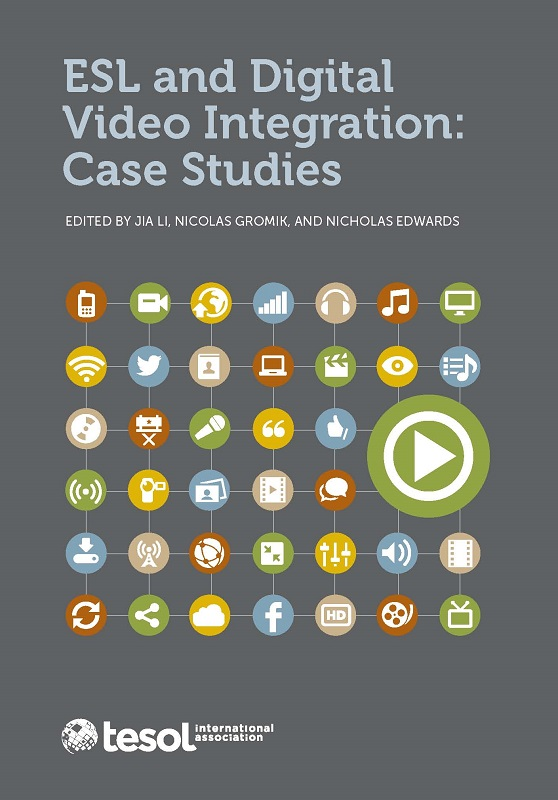 ESL and Digital Video Integration: Case Studies (Paper)