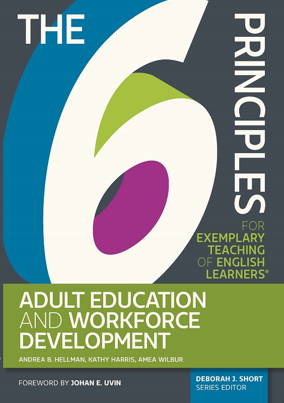 The 6 Ps: Adult Education and Workforce Development by Andrea B. Hellman, Kathy Harris, Amea Wilbur, Authors and Deborah J. Short, Series Editor
