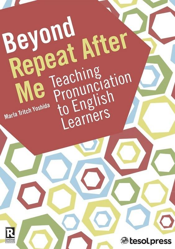 Beyond Repeat After Me: Teaching Pronunciation to ELLs (Paper)