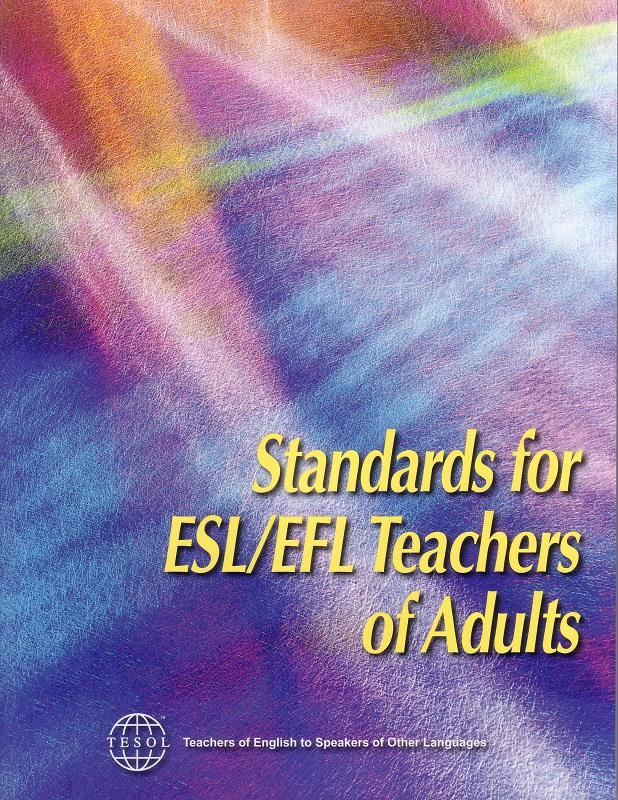 Standards for ESL/EFL Teachers of Adults (2008)